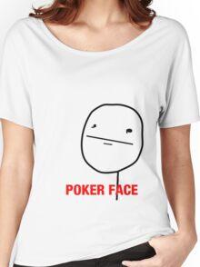 Poker Face Women's Relaxed Fit T-Shirt