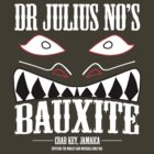 Dr Julius No's Bauxite by Richard Yeomans