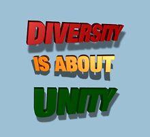 Diversity is about Unity Unisex T-Shirt