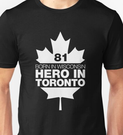 BORN IN WISCONSIN HERO IN TORONTO Unisex T-Shirt