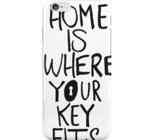 Home is where you key fits iPhone Case/Skin