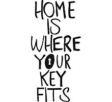 Home is where you key fits Photographic Print