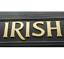 Irish! Photographic Print
