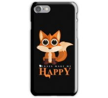 Foxes Make Me Happy iPhone Case/Skin