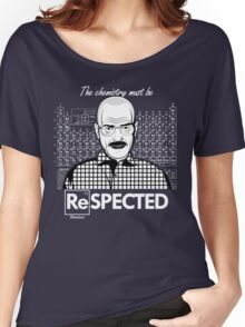 Chemistry Must Be Respected  Women's Relaxed Fit T-Shirt