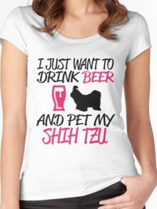 I JUST WANT TO DRINK BEER AND PET MY SHIH TZU Women's Fitted Scoop T-Shirt