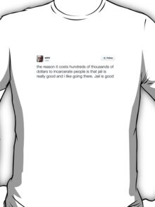 Jail is good T-Shirt