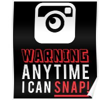 WARNING ANY TIME I CAN SNAP Poster