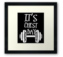 IT'S CHEST DAY Framed Print