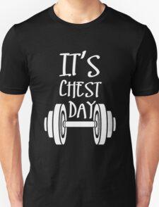 IT'S CHEST DAY Unisex T-Shirt