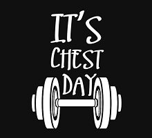 IT'S CHEST DAY Unisex T-Shirt