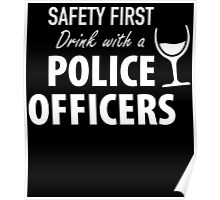 SAFETY FIRST DRINK WITH A POLICE OFFICERS Poster