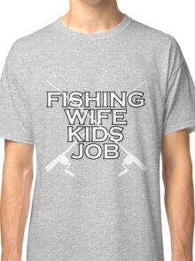 FISHING WIFE KIDS JOB Classic T-Shirt