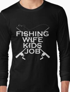 FISHING WIFE KIDS JOB Long Sleeve T-Shirt