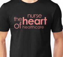 NURSE THE HEART OF HEALTHCARE Unisex T-Shirt