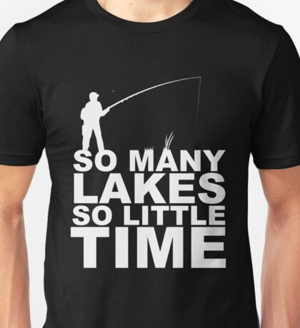 SO MANY LAAKES SO LITTLE TIME Unisex T-Shirt