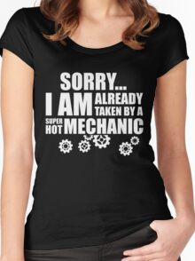 SORRY I AM ALREADY TAKEN BY A SUPER HOT MECHANIC Women's Fitted Scoop T-Shirt