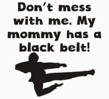 My Mommy Has A Black Belt Kids Clothes