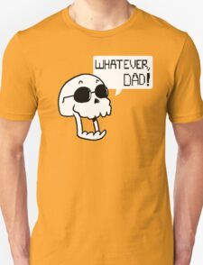 WHATEVER, DAD! T-Shirt