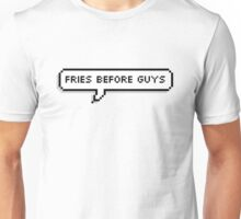 Fries Before Guys Unisex T-Shirt