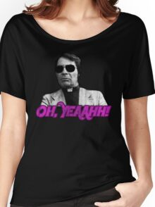 Rev. Jim Jones - Oh, Yeaahh! Women's Relaxed Fit T-Shirt