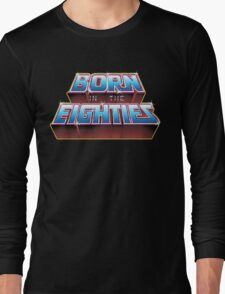 BORN IN THE EIGHTIES Long Sleeve T-Shirt