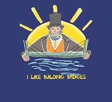 I Like Building Bridges Unisex T-Shirt