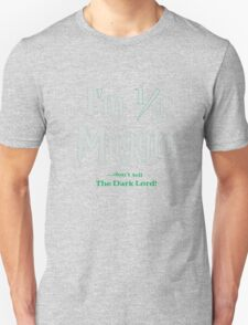 Don't Tell The Dark Lord T-Shirt