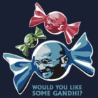 Would you like some Ghandi? by monkeyjunkshop