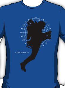 JETPACKS ARE GO T-Shirt