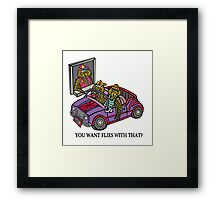 YOU WANT FLIES WITH THAT? Framed Print