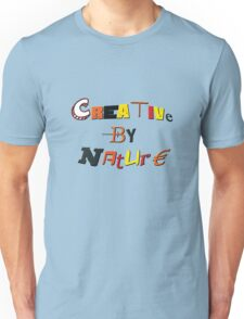 creative by nature Unisex T-Shirt