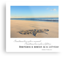 Sometimes a Moment is a Lifetime Metal Print