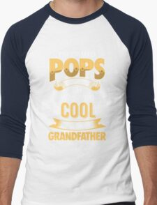 I'm Called POPS Because I'm Way Too Cool To Be Called Grandfather . T-Shirts , Hoodies , Mugs & More Men's Baseball ¾ T-Shirt