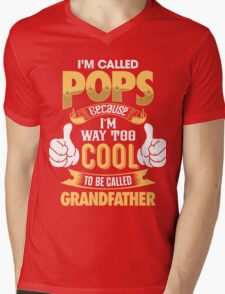 I'm Called POPS Because I'm Way Too Cool To Be Called Grandfather . T-Shirts , Hoodies , Mugs & More Mens V-Neck T-Shirt