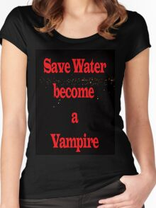 Save Water Women's Fitted Scoop T-Shirt