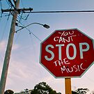 You Can&#x27;t Stop The Music! by Tyson Battersby