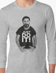 JUST DO IT!!! Long Sleeve T-Shirt