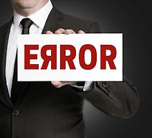 Error sign held by businessman by wsfbubble