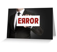 Error sign held by businessman Greeting Card