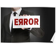 Error sign held by businessman Poster