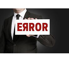 Error sign held by businessman Photographic Print