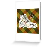 it's time for hiking Greeting Card