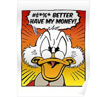 B***H BETTER HAVE MY MONEY! Poster