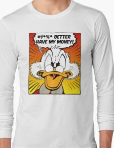 B***H BETTER HAVE MY MONEY! Long Sleeve T-Shirt