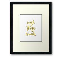 Wash those hands golden Framed Print