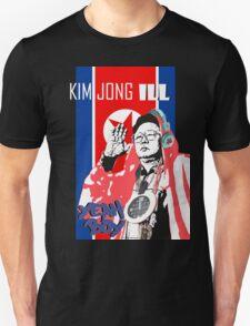 Kim Jong ILL YEAH BOY!!!! T-Shirt