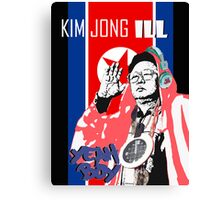 Kim Jong ILL. YEAH BOY!!!! Canvas Print