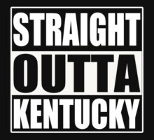 Straight Outta Kentucky - Tshirts & Accessories by funnyshirts2015