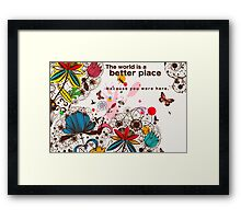 Because You Were Here Framed Print